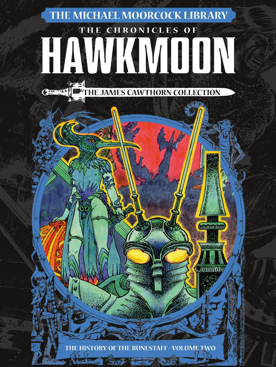 The Michael Moorcock Library: Hawkmoon – The History of the Runestaff Volume 2 Out Feb 4