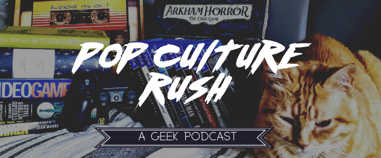 Pop Culture Rush – Episode 1
