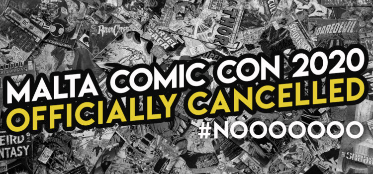 The Malta Comic Con 2020 is cancelled