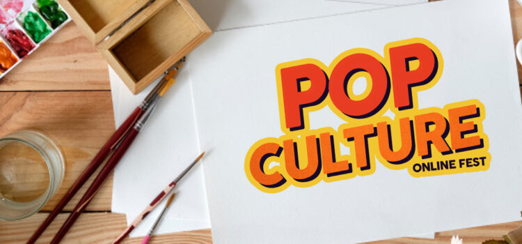 The first Pop Culture Online Fest